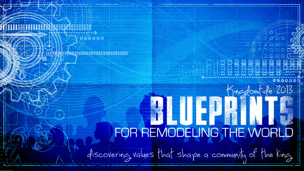 Blueprints for Remodeling the World: Discovering Values That Shape a Community of the King