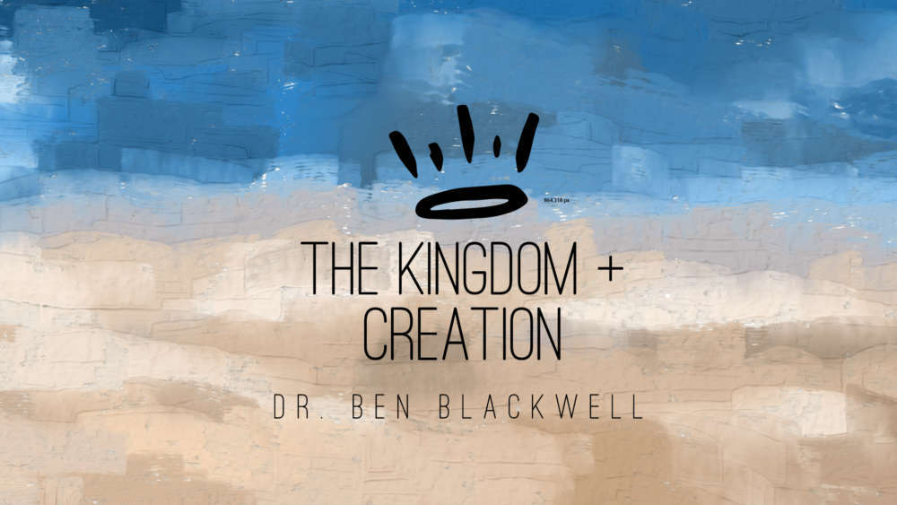 Kingdom of God + Creation Image