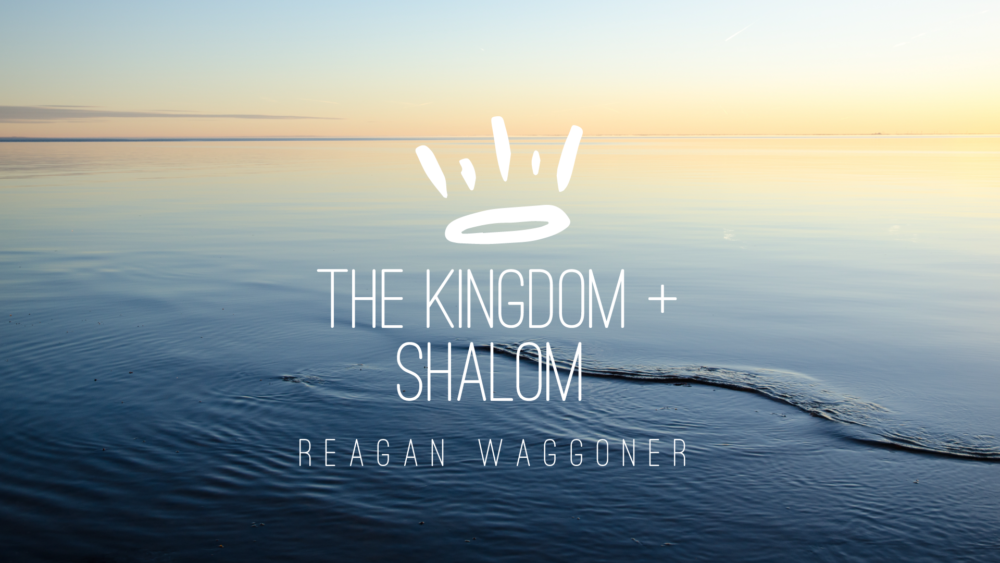 Kingdom of God + Shalom