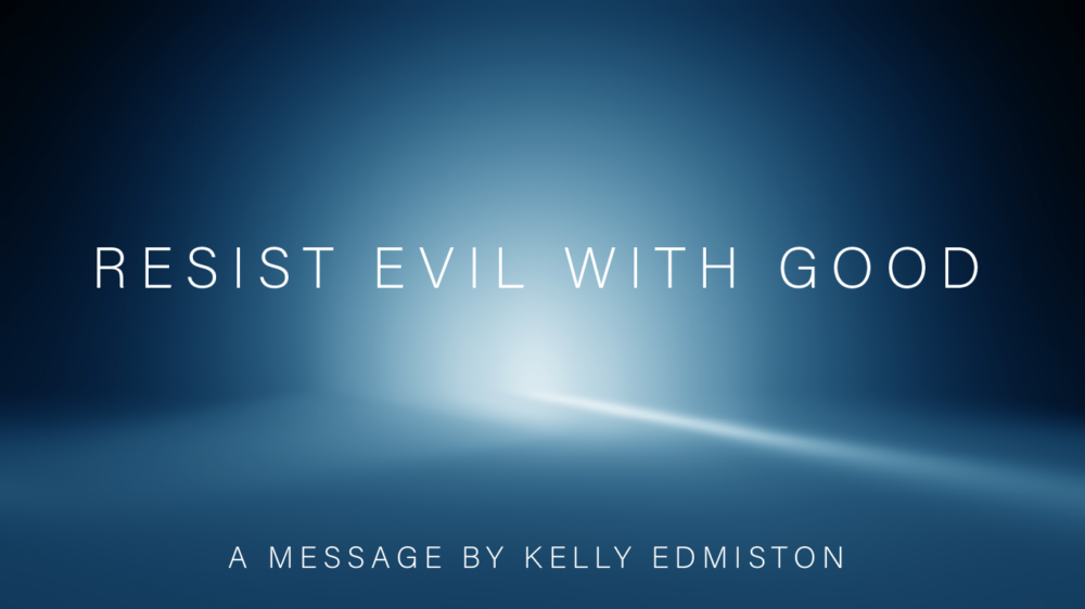 Resist Evil With Good
