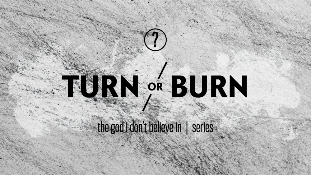 Turn Or Burn Image